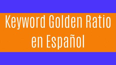 Keyword Golden Ratio en Español